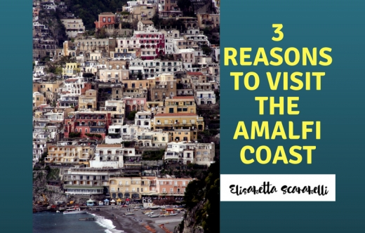 3 reasons to visit the Amalfi coast