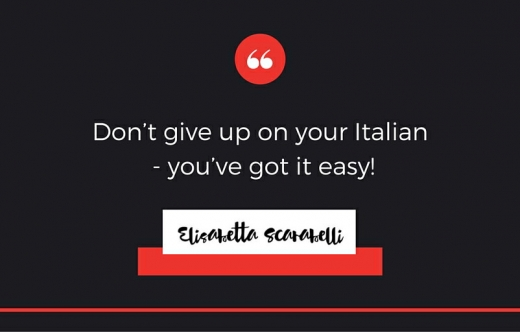 Dont give up with your Italian youve got it easy