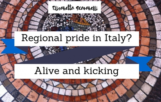 Regional pride in Italy Alive and kicking