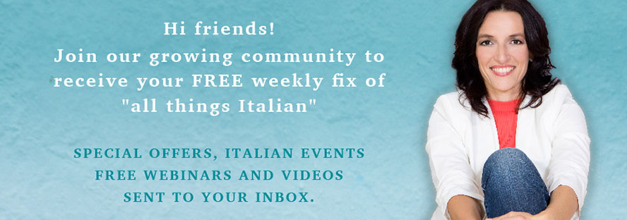 "Hi friends! Join our growing community to receive your FREE weekly fix of ""All things Italian"" 